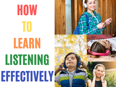 HOW CAN I LEARN LISTENING EFFECTIVELY?, test ielts