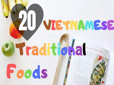 20 DELICIOUS TRADITIONAL FOOD OF VIETNAM, test ielts