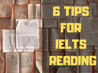 6 TIPS TO GET HIGH SCORE FOR THE IELTS READING TEST, test ielts