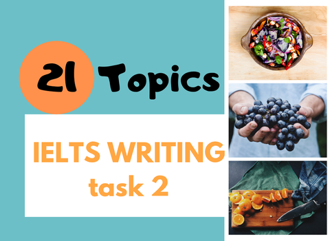 21 TOPICS IN IELTS WRITING TASK 2