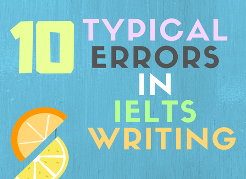 10 TYPICAL ERRORS IN IELTS WRITING