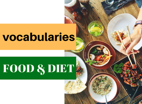 VOCABULARIES TOPIC: FOOD AND DIET