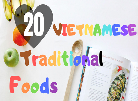 20 DELICIOUS TRADITIONAL FOOD OF VIETNAM