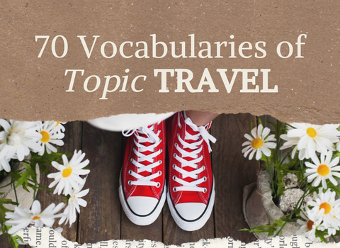 70 VOCABULARIES OF TOPIC: TRAVEL